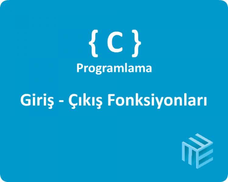 C Programlama Dili - Giriş Çıkış İşlemleri