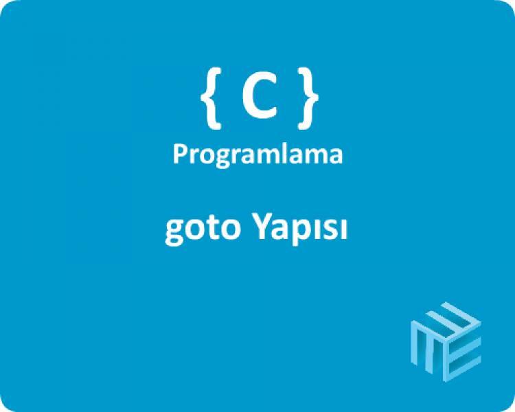 C Programlama - goto Yapısı